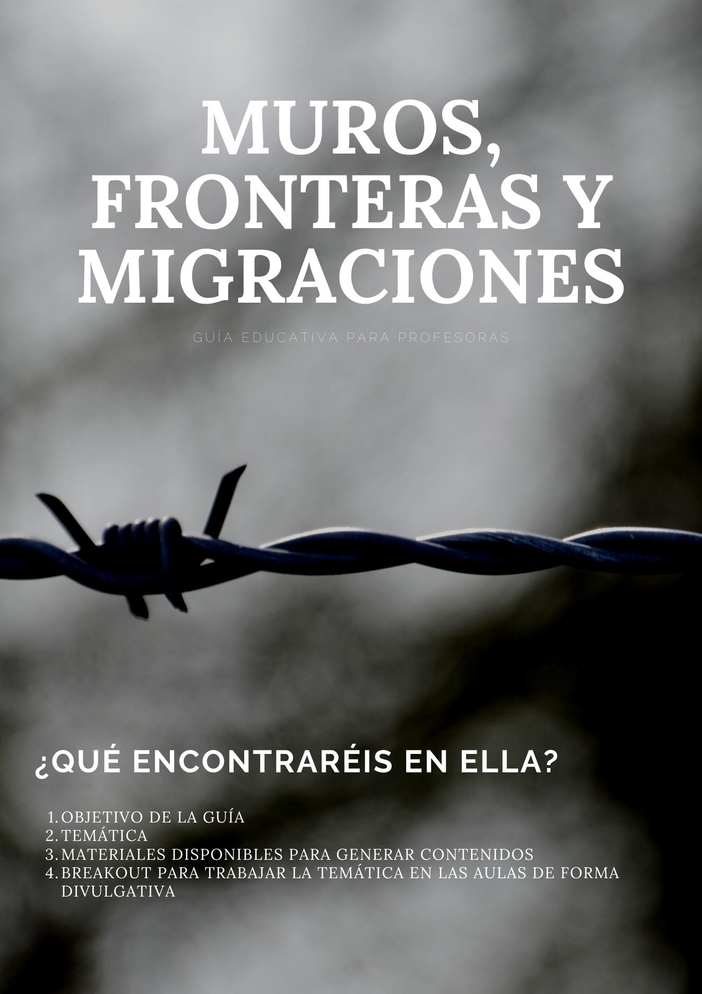 Guía educativa Muros Fronteras y migraciones