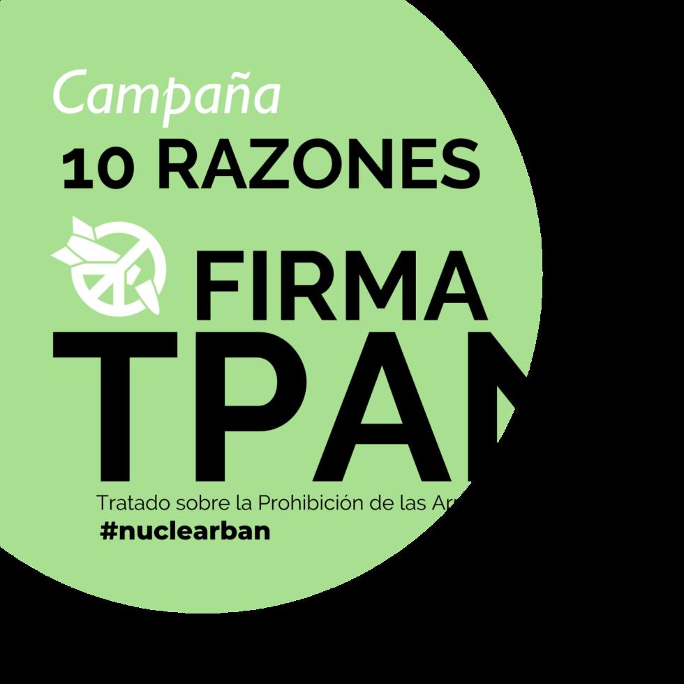 Logo Campaña 10 Razones para firmar el TPAN