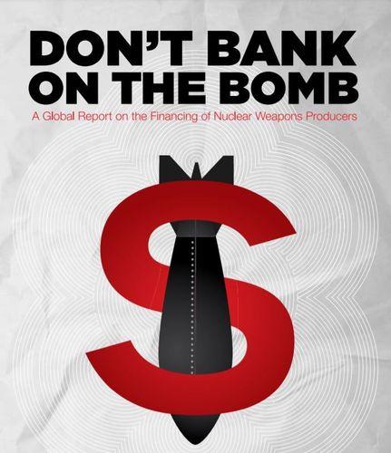 Portada del informe dont bank on the bomb